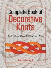 bokomslag Complete Book of Decorative Knots