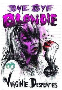 bokomslag Bye Bye Blondie