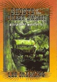 bokomslag Ghosts of the Green Swamp