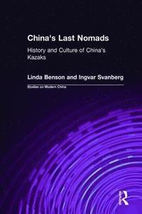 bokomslag China's Last Nomads: History and Culture of China's Kazaks