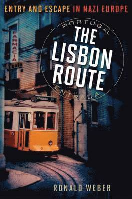bokomslag Lisbon route - entry and escape in nazi europe