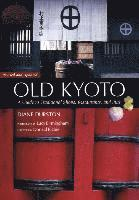 bokomslag Old Kyoto: A Guide To Traditional Shops, Restaurants, And Inns