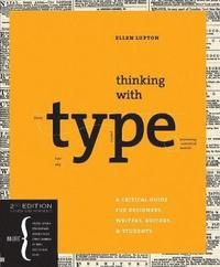 bokomslag Thinking with Type: A Critical Guide for Designers, Writers, Editors, and Students