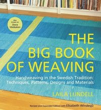 bokomslag The Big Book of Weaving: Handweaving in the Swedish Tradition: Techniques, Patterns, Designs and Materials
