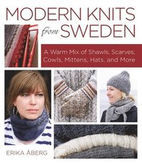 bokomslag Modern Knits from Sweden: A Warm Mix of Shawls, Scarves, Cowls, Mittens, Hats and More