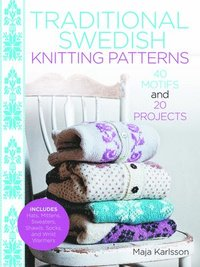 bokomslag Traditional Swedish Knitting Patterns: 40 Motifs and 20 Projects for Knitters