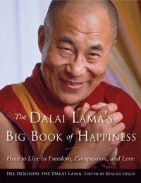 bokomslag Dalai Lama's Big Book of Happiness: How to Live in Freedom, Compassion, and Love