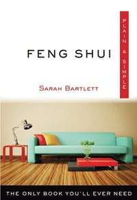 bokomslag Feng Shui Plain & Simple: The Only Book You'll Ever Need