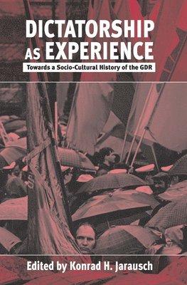 bokomslag Dictatorship as experience : towards a socio-cultural history of the