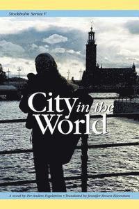 bokomslag Stockholm Series V: City in the World