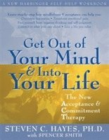 bokomslag Get out of your mind and into your life - the new acceptance and commitment