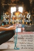 bokomslag Buddha &; The Borderline
