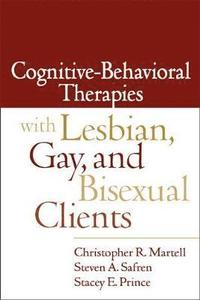 bokomslag Cognitive-Behavioral Therapies with Lesbian, Gay, and Bisexual Clients
