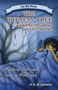 bokomslag The Witness Tree and the Shadow of the Noose: Mystery, Lies, and Spies in Manassas