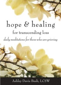 bokomslag Hope &; Healing for Transcending Loss