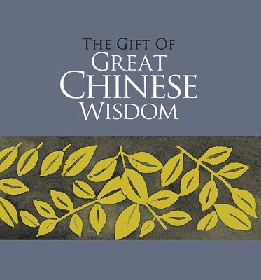 bokomslag The Gift of Great Chinese Wisdom