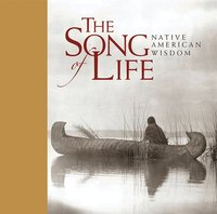 bokomslag The Song of Life: Native American Wisdom