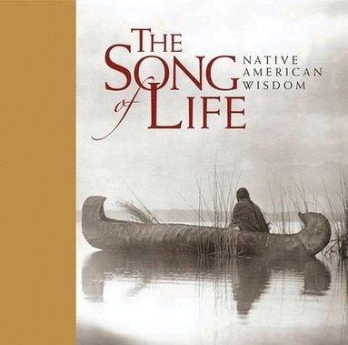bokomslag The Song of Life: Native American Wisdom