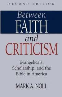 bokomslag Between Faith and Criticism