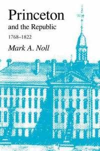 bokomslag Princeton and the Republic, 1768-1822
