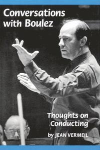 bokomslag Conversations with Boulez