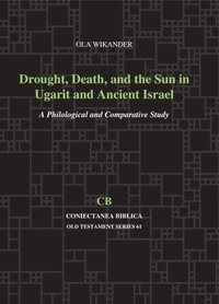 bokomslag Drought, Death, and the Sun in Ugarit and Ancient Israel