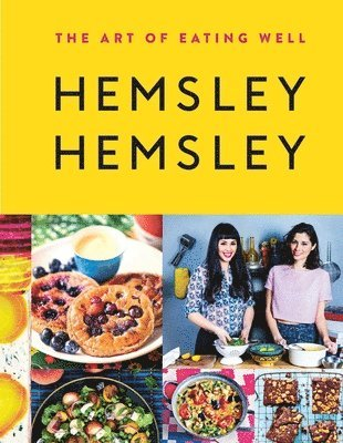 bokomslag The Art of Eating Well: Hemsley and Hemsley