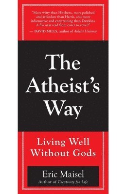 bokomslag The atheist's way : living well without love