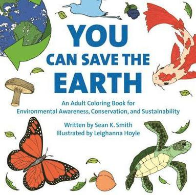 bokomslag You can save the earth adult coloring book - for environmental awareness, c
