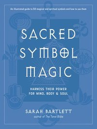bokomslag Sacred Symbol Magic: Harness Their Power for Mind, Body, and Soul