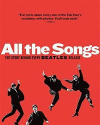 bokomslag All The Songs: The Story Behind Every Beatles Release