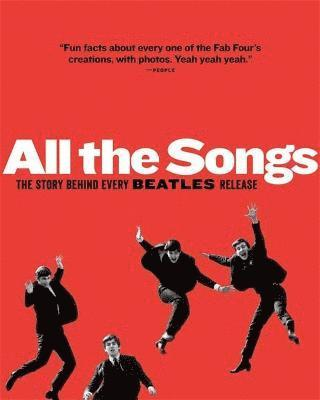 All The Songs: The Story Behind Every Beatles Release 1