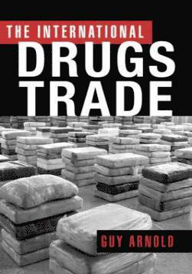 bokomslag The International Drugs Trade