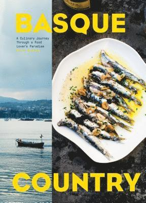 bokomslag Basque Country: A Culinary Journey Through a Food Lover's Paradise