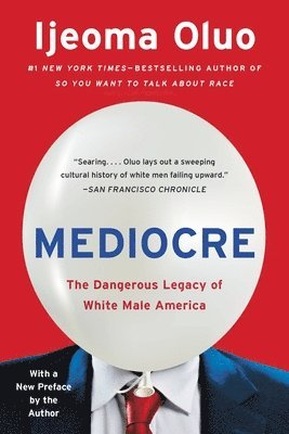 bokomslag Mediocre: The Dangerous Legacy of White Male America