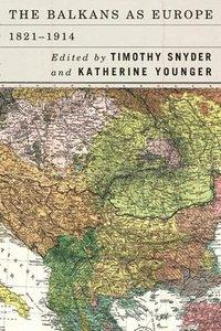bokomslag The Balkans as Europe, 1821-1914