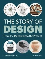 bokomslag The Story of Design: From the Paleolithic to the Present