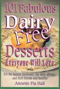 bokomslag 101 Fabulous Dairy-Free Desserts Everyone Will Love