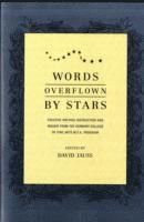 bokomslag Words Overflown by Stars: Creative Writing Instruction and Insight from the Vermont College MFA Program