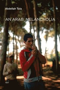 bokomslag An Arab Melancholia