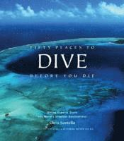 bokomslag Fifty Places to Dive Before You Die:Diving Experts Share the Worl