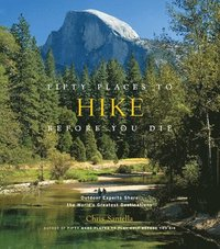 bokomslag Fifty Places to Hike Before You Die:Outdoor Experts Share the Wor