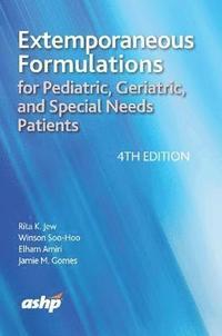 bokomslag Extemporaneous Formulations for Pediatric, Geriatric, and Special Needs Patients