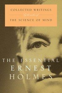 bokomslag The Essential Ernest Holmes
