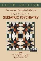 bokomslag The American Psychiatric Publishing Textbook of Geriatric Psychiatry