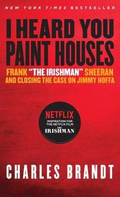 bokomslag I Heard You Paint Houses