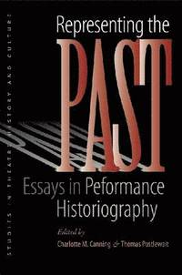 bokomslag Representing the Past: Essays in Performance Historiography