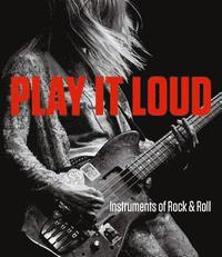 bokomslag Play It Loud - Instruments of Rock &; Roll