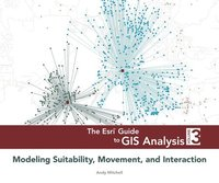 bokomslag The ESRI Guide to GIS Analysis, Volume 3: Modeling Suitability, Movement, and Interaction
