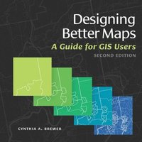 bokomslag Designing Better Maps: A Guide for GIS Users